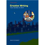 Creative Writing : Four Genres in Brief by Starkey, David, 9781457611568