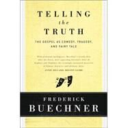 Telling the Truth by Buechner, Frederick, 9780060611569