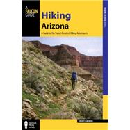 Hiking Arizona, 4th A Guide to the State's Greatest Hiking Adventures by Grubbs, Bruce, 9780762791569