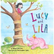 Lucy and Lila by Fletcher, Alison; Lyles, Christopher, 9781499801569