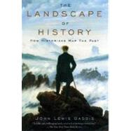 The Landscape of History How Historians Map the Past by Gaddis, John Lewis, 9780195171570