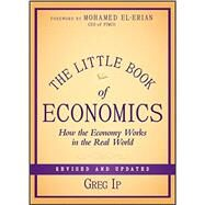 The Little Book of Economics, Revised and Updated: How the Economy Works in the Real World by lp, 9781118391570
