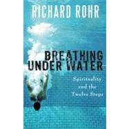 Breathing Under Water by Rohr, Richard, 9781616361570