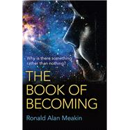 The Book of Becoming by Meakin, Ronald Alan, 9781785351570