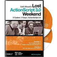 Colin Moock's Lost ActionScript 3.0 Weekend Course 1: The Fundamentals of Object-oriented Actionscript 3.0