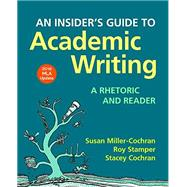 An Insider's Guide to Academic Writing: A Rhetoric and Reader, 2016  MLA Update Edition by Miller-Cochran, Susan; Stamper, Roy; Cochran, Stacey, 9781319111571