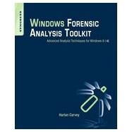 Windows Forensic Analysis Toolkit: Advanced Analysis Techniques for Windows 8 by Carvey, Harlan, 9780124171572