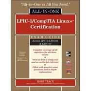 LPIC-1/CompTIA Linux+ Certification All-in-One Exam Guide (Exams LPIC-1/LX0-101 &amp; LX0-102) by Tracy, Robb, 9780071771573