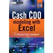 Cash CDO Modelling with Excel : A Step by Step Approach by Smith, Darren; Winchie, Pamela, 9780470741573