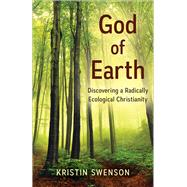 God of Earth by Swenson, Kristin, 9780664261573
