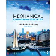 Mechanical Engineering Principles, 3rd ed by Bird; John, 9781138781573