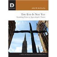 The End Is Not Yet by De Gruchy, John W.; Moyse, Ashley John; Kirkland, Scott A., 9781506431574