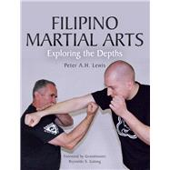 Filipino Martial Arts by Lewis, Peter A. H., 9781785001574