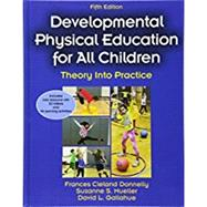 Developmental Physical Education for All Children by Donnelly, Frances Cleland; Mueller, Suzanne S.; Gallahue, David L., 9781450441575