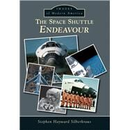 The Space Shuttle Endeavour by Silberkraus, Stephen Hayward, 9781467131575