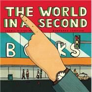 The World in a Second by Martins, Isabel Minhós; Carvalho, Bernardo; Miller-Lachmann, Lyn, 9781592701575