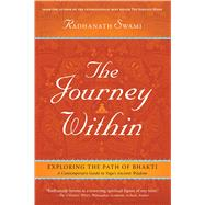 The Journey Within Exploring the Path of Bhakti by Swami, Radhanath, 9781608871575