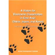 A Vision for Economic Cooperation in East Asia: China, Japan, and Korea by Cho, Lee-Jay; Kim, Yoon Hyung; Lee, Chung H., 9788980631575