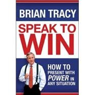 Speak to Win by Tracy, Brian, 9780814401576