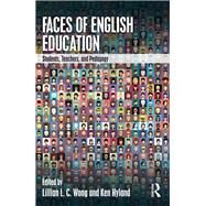 Faces of English Education: Students, Teachers, and Pedagogy by Wong; Lillian L. C., 9781138201576