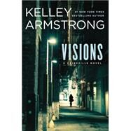 Visions A Cainsville Novel by Armstrong, Kelley, 9780142181577
