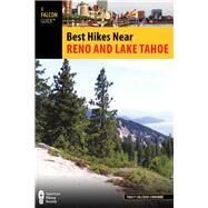 Best Hikes Near Reno and Lake Tahoe by Salcedo-Chourre, Tracy, 9780762781577