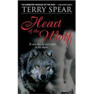 Heart of the Wolf by Spear, Terry, 9781402211577