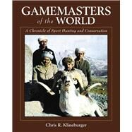 GAMEMASTERS OF THE WLD CL by KLINEBURGER,CHRIS R., 9781616081577