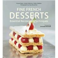 Fine French Desserts: Essential Recipes and Techniques by Boue, Vincent; Delorme, Hubert; Stephan, Didier; Mclachlan, Clay, 9782080201577