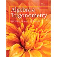 Algebra and Trigonometry plus MyMathLab with Pearson eText,  Access Card Package by Beecher, Judith A.; Penna, Judith A.; Bittinger, Marvin L., 9780321981578