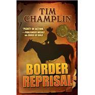 Border Reprisal by Champlin, Tim, 9781432831578