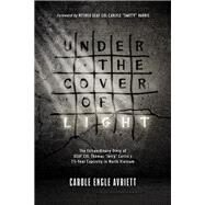 Under the Cover of Light by Avriett, Carole Engle; Harris, Carlyle, 9781496421579