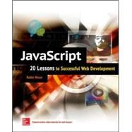 JavaScript: 20 Lessons to Successful Web Development by Nixon, Robin, 9780071841580