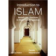 Introduction to Islam: Beliefs and Practices in Historical Perspective by Hillenbrand, Carole, 9780500291580