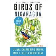 Birds of Nicaragua by Chavarría-duriaux, Liliana; Hille, David C.; Dean, Robert, 9781501701580