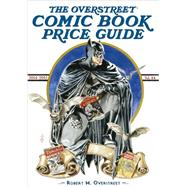 The Overstreet Comic Book Price Guide by Overstreet, Robert M., 9781603601580