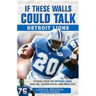 Detroit Lions by Brown, Lomas; Isenberg, Mike, 9781629371580