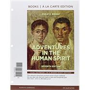 Adventures in the Human Spirit, Books a la Carte Edition by Bishop, Philip E., 9780205881581