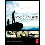 Voice and Vision : A Creative Approach to Narrative Film and DV Production by Hurbis-Cherrier; Mick, 9780240811581