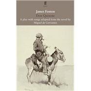 Don Quixote by Fenton, James, 9780571331581