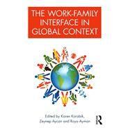 The Work-Family Interface in Global Context by Korabik; Karen, 9781138841581