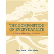 The Composition of Everyday Life by Mauk, John; Metz, John, 9781305081581