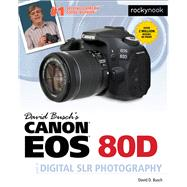 David Busch's Canon Eos 80d Guide to Digital Slr Photography by Busch, David D., 9781681981581
