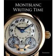 Writing Time : Montblanc by Brunner, Gisbert, 9782080301581