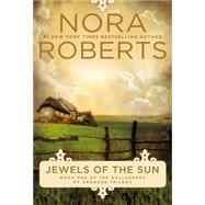 Jewels of the Sun by Roberts, Nora, 9780425271582