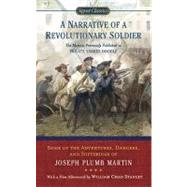 A Narrative of a Revolutionary Soldier Some Adventures, Dangers, and Sufferings of Joseph Plumb Martin by Plumb Martin, Joseph; Fleming, Thomas; Stanley, William Chad, 9780451531582