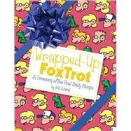 Wrapped-Up FoxTrot A Treasury with the Final Daily Strips by Amend, Bill, 9780740781582