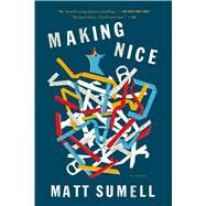 Making Nice by Sumell, Matt, 9781250081582