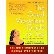 The Good Vibrations Guide to Sex The Most Complete Sex Manual Ever Written 9781573441582N
