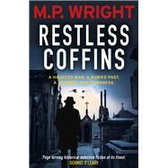 Restless Coffins by Wright, M. P., 9781785301582